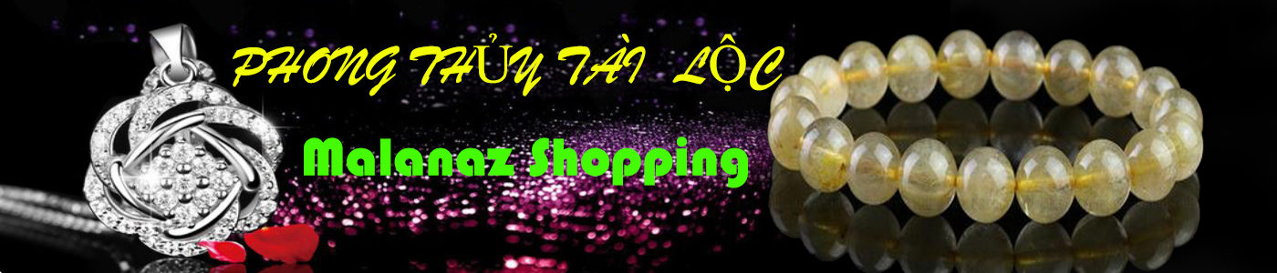 Phong thuy tai loc Malanaz shopping